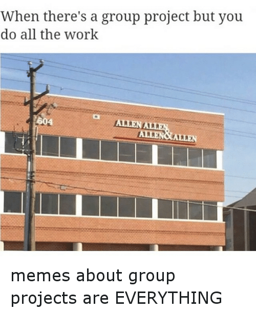 Funny Memes About Group Work : Best memes about meme generator