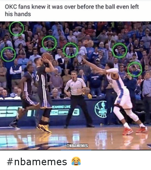 Basketball, Nba, and Oklahoma City Thunder: OKC fans knew it was over before the ball even left his hands nbamemes 😂
