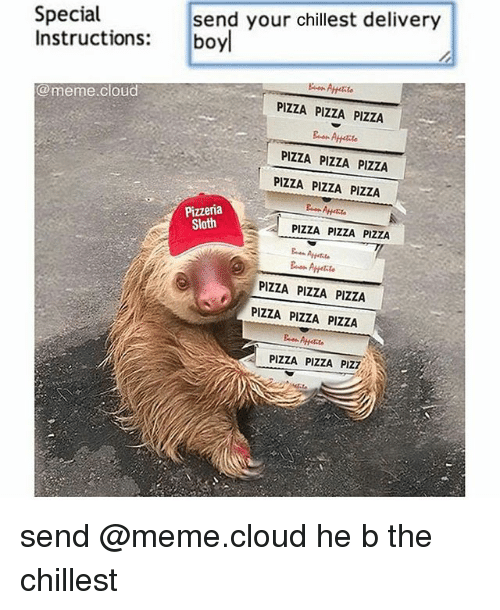 special send your chillest delivery instructions boyl a meme cloud