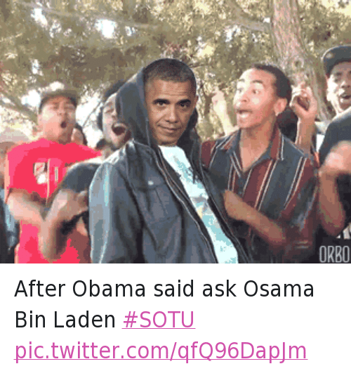 Joe Biden, Obama, and Osama Bin Laden: @Travon  After Obama said ask Osama Bin Laden After Obama said ask Osama Bin Laden SOTU