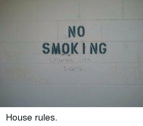 NO SMOKING Unless It House Rules | Funny Meme on ME ME
