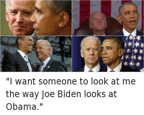 "Homie, Joe Biden, and Obama: ""I want someone to look at me the way Joe Biden looks at Obama."""