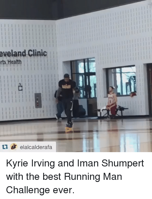 Kyrie Irving, Run, and Best: eveland Clinic  rts Health  i i i i i i i i i i i l l i  elalcalderafa Kyrie Irving and Iman Shumpert with the best Running Man Challenge ever.
