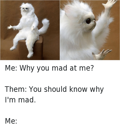Are u mad at me