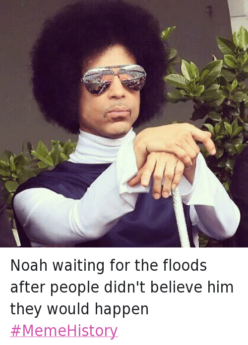 Twitter Noah waiting for the floods after d9b2f7 ✅ 25 best memes about meme history meme history memes,History Funny Memes
