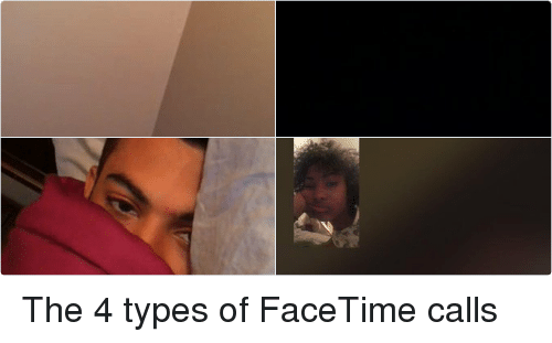 Funny Meme Types : Paused the 4 types of facetime calls facetime meme on me.me