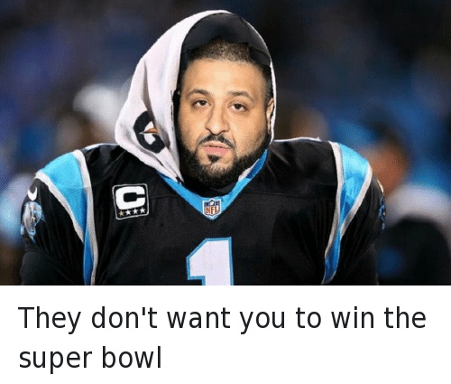 They Dont Want You To Win The Super Bowl Cam Newton Meme On Meme