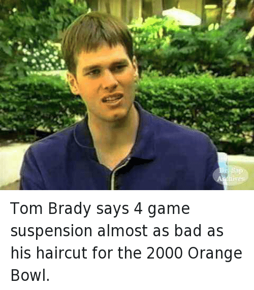 Tom Brady Says 4 Game Suspension Almost As Bad As His Haircut For