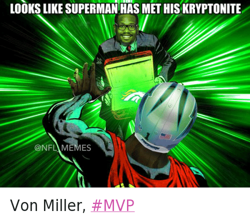 a44a983ad Cam Newton, Football, and Nfl: LOOKS LIKE SUPERMAN HAS MET HIS KRYPTONITE  Von. Von Miller, MVP