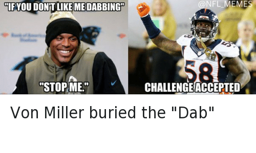 Twitter Von Miller buried the Dab 5e23ac if you dont like me dabbing stop me challenge accepted von miller