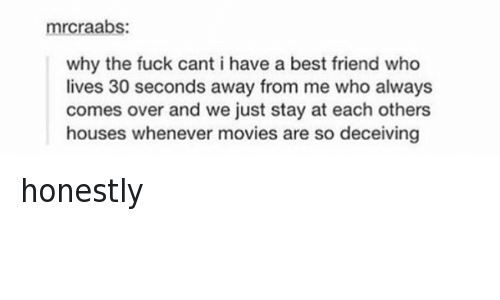 Best Friend Come Over And Friends Mrcraabs Why The Fuck Cant I