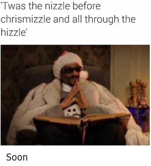 Snoop Dogg Christmas.Twas The Nizzle Before Chrismizzle And All Through The