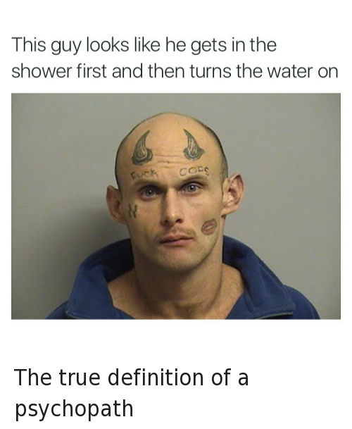@tank.sinatra  This guy looks like he gets in the shower first and then turns the water on   FUCK COPS The true definition of a psychopath