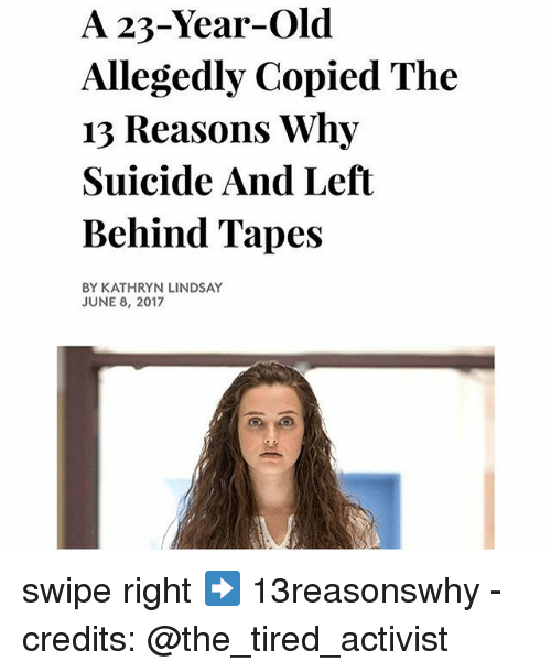 a 23 year old allegedly copied the 13 reasons why suicide and 23098004 ✅ 25 best memes about 13 reasons why 13 reasons why memes
