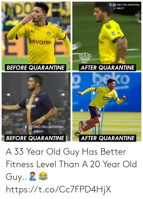 Memes, Old, and Fitness: A 33 Year Old Guy Has Better Fitness Level Than A 20 Year Old Guy..🤦🏽♂️😂 https://t.co/Cc7FPD4HjX