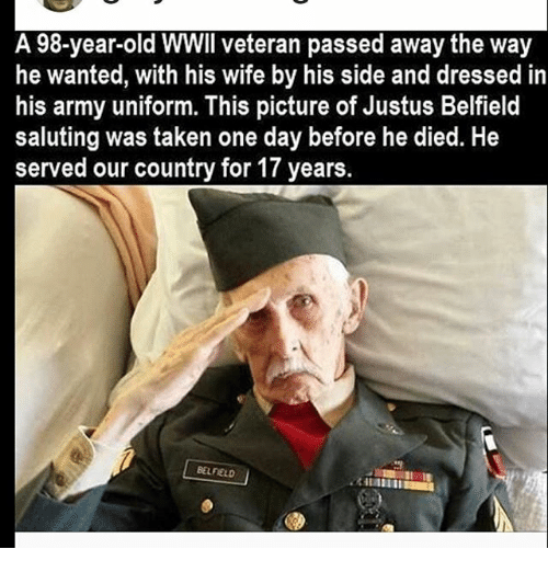 a 98 year old wwii veteran passed away the way he wanted 18545678 ✅ 25 best memes about justus justus memes