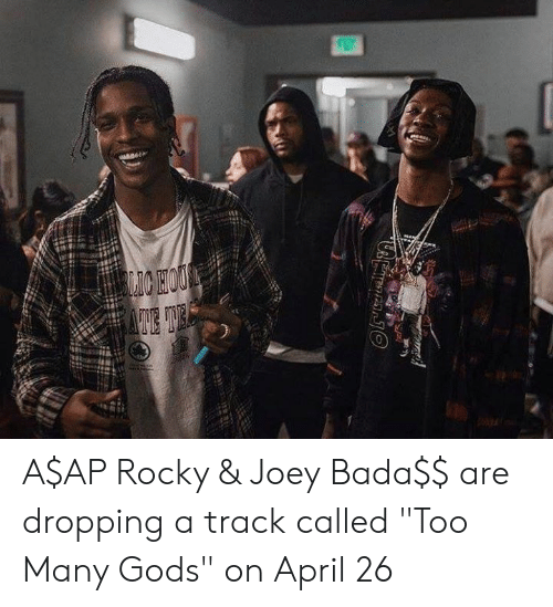 "A$AP Rocky, Dank, and Rocky: A$AP Rocky & Joey Bada$$ are dropping a track called ""Too Many Gods"" on April 26"