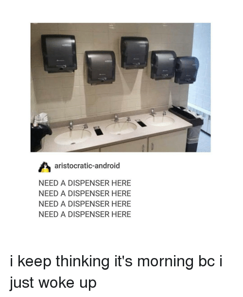 Android, Trendy, and Aristocrat: A aristocratic- android  NEED A DISPENSER HERE  NEED A DISPENSER HERE  NEED A DISPENSER HERE  NEED A DISPENSER HERE i keep thinking it's morning bc i just woke up
