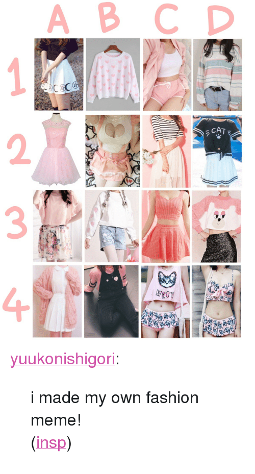 """Fashion, Meme, and Target: A B CD  MgO  4+ <p><a href=""""http://yuukonishigori.tumblr.com/post/161674488231/i-made-my-own-fashion-meme-insp"""" class=""""tumblr_blog"""" target=""""_blank"""">yuukonishigori</a>:</p>  <blockquote><p>i made my own fashion meme!</p><p>(<a href=""""http://gaykuro.tumblr.com/post/154567281315/send-me-a-character-and-a-number"""" target=""""_blank"""">insp</a>)</p></blockquote>"""