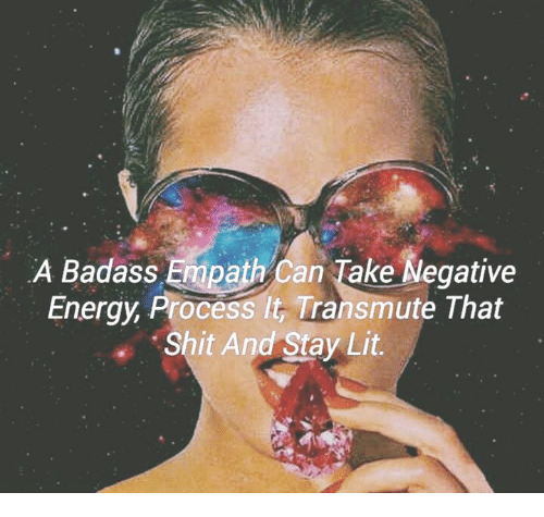 A Badass Empath Can Take Negative Energy Process Lt