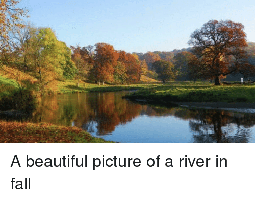 Beautiful, Fall, and River