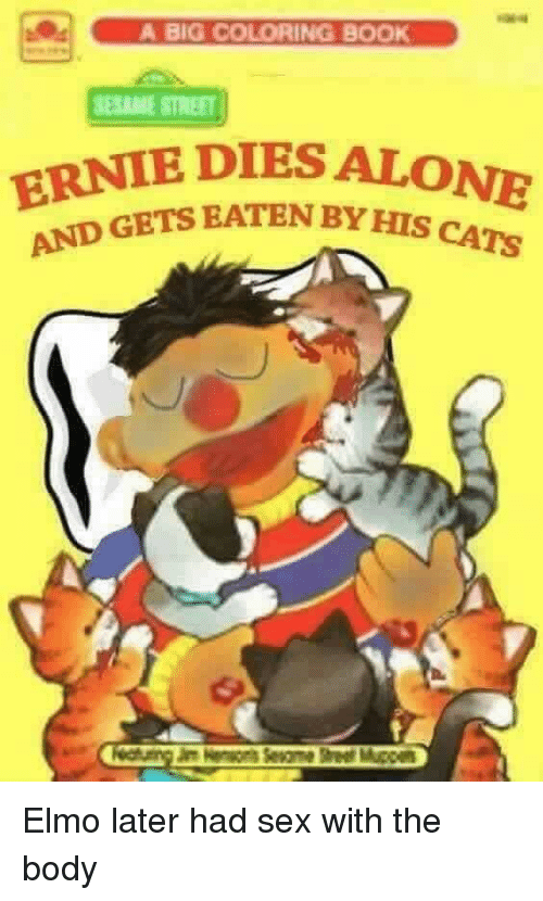 A Big Coloring Book Sesame Street Rnie Dies Alone And Gets Eaten By