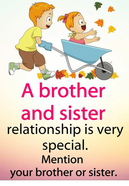 A Brother and Sister Relationship Is Very Special Mention