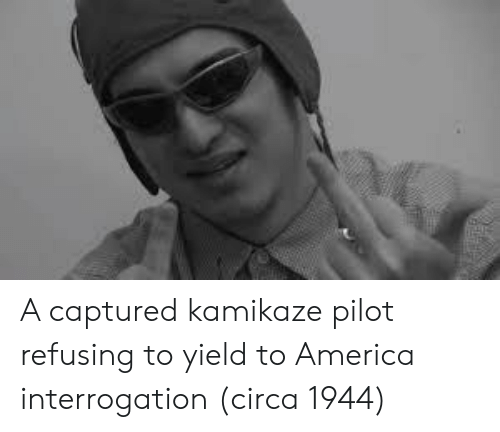 America, Kamikaze, and Circa: A captured kamikaze pilot refusing to yield to America interrogation (circa 1944)