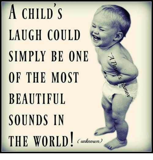 a childs laugh could simply be one of the most 5918883 a child's laugh could simply be one of the most beautiful sounds in