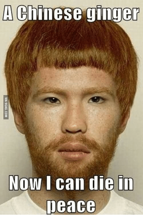 a chinese ginger no i can die in peace chinese meme on meme