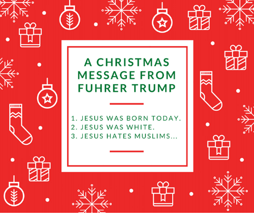 A christmas message from fuhrer trump 1 jesus was born today 2 jesus memes muslim and a christmas message from fuhrer trump 1 jesus m4hsunfo