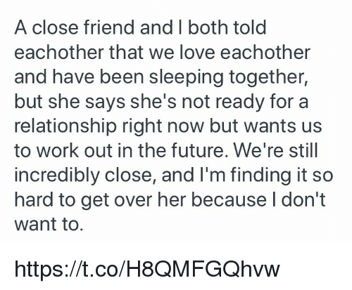 shes not ready for a relationship but wants to be friends