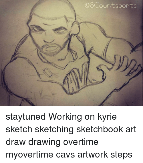 A Count Sports Staytuned Working On Kyrie Sketch Sketching