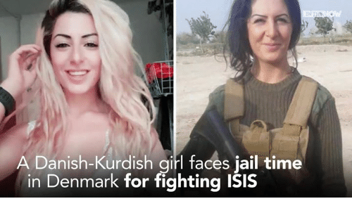 Dank, Denmark, and Kurdish: A Danish-Kurdish girl faces jail time  in Denmark for fighting isis