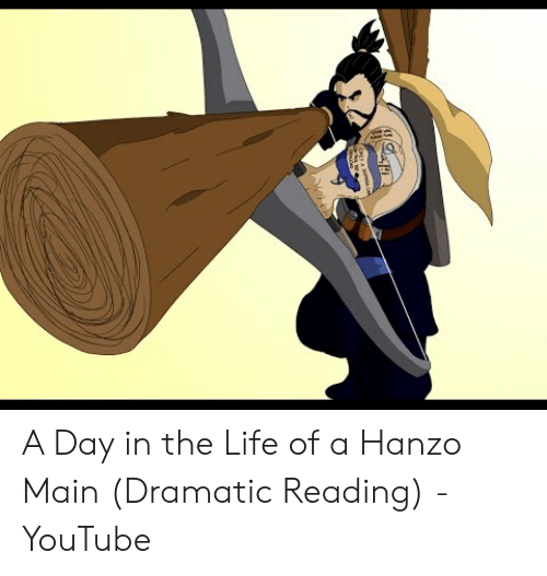 A Day in the Life of a Hanzo Main Dramatic Reading - YouTube