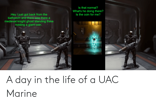 Life, Marine, and Day: A day in the life of a UAC Marine