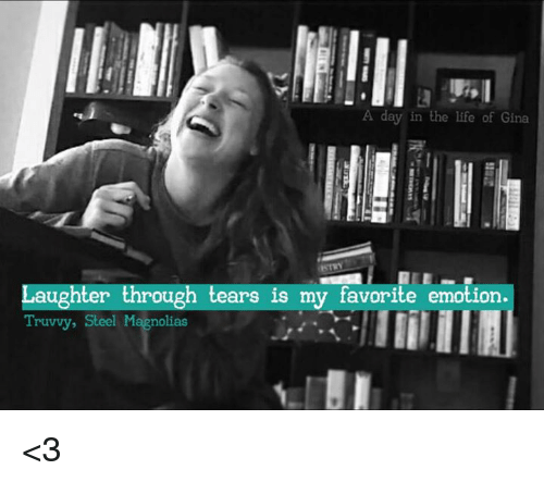 A Day In The Life Of Gina Laughter Through Tears Is My Favorite
