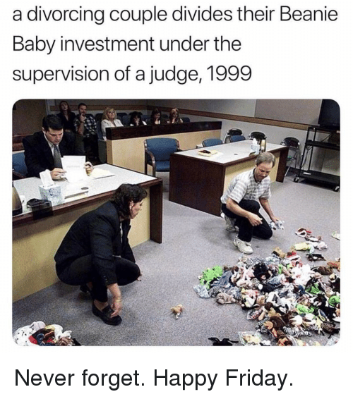Friday, Funny, and Happy: a divorcing couple divides their Beanie  Baby investment under the  supervision of a judge, 1999 Never forget. Happy Friday.