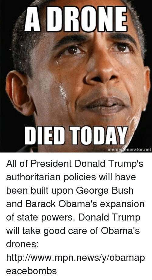 Drone Memes And Barack Obama A DRONE DIED TODAY Memegenerator All