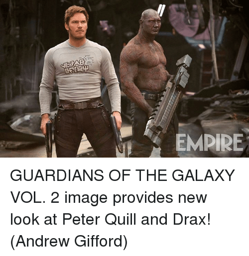 Empire, Memes, and Guardians of the Galaxy: A EMPIRE GUARDIANS OF THE GALAXY VOL. 2 image provides new look at Peter Quill and Drax!  (Andrew Gifford)