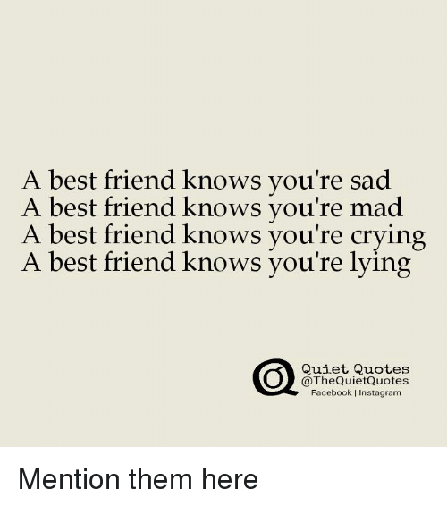 A Est Friend Knows Youre Sad A Best Friend Knows Youre Mad A Best
