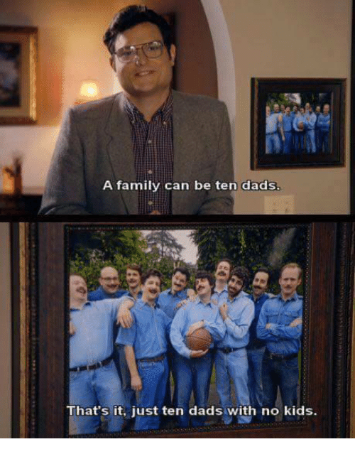 Memes, 🤖, and No Kidding: A family can be ten dads That's it