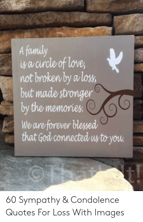 a family isa circle of love not broken by a loss but made stronger