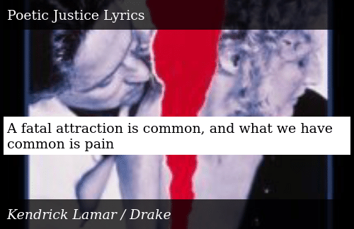 A Fatal Attraction Is Common and What We Have Common Is Pain