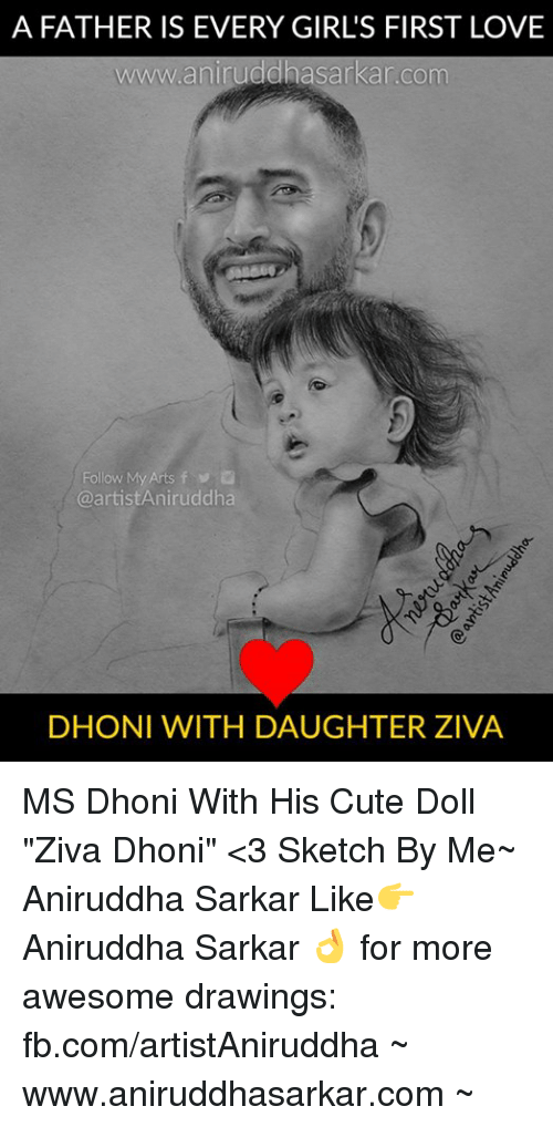 """Cute, Girls, and Love: A FATHER IS EVERY GIRL'S FIRST LOVE  WWW aniru  Sarkar. COm  Follow My Arts f  artistAniruddha  DHODNI WITH DAUGHTER ZIVA MS Dhoni With His Cute Doll """"Ziva Dhoni"""" <3  Sketch By Me~ Aniruddha Sarkar Like👉 Aniruddha Sarkar 👌 for more awesome drawings: fb.com/artistAniruddha ~ www.aniruddhasarkar.com ~"""