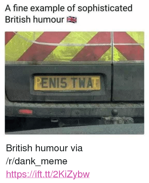 a fine example of sophisticated british humour enis twa %3Cp%3Ebritish 33113190 ✅ 25 best memes about british humour british humour memes