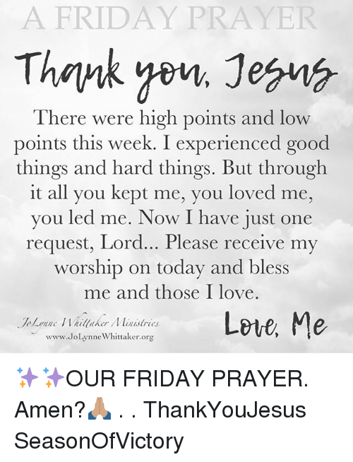 A FRIDAY PRAYER Thank Jesuv There Were High Points and Low Points