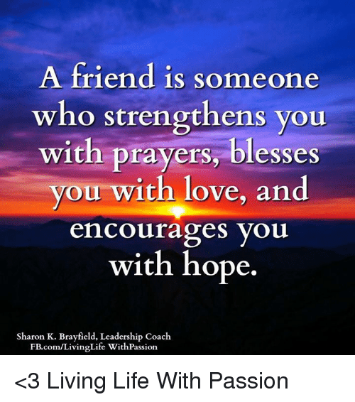 A friend is someone who strengthens you with prayers blesses you memes prayer and passionate a friend is someone who strengthens you with prayers thecheapjerseys Gallery