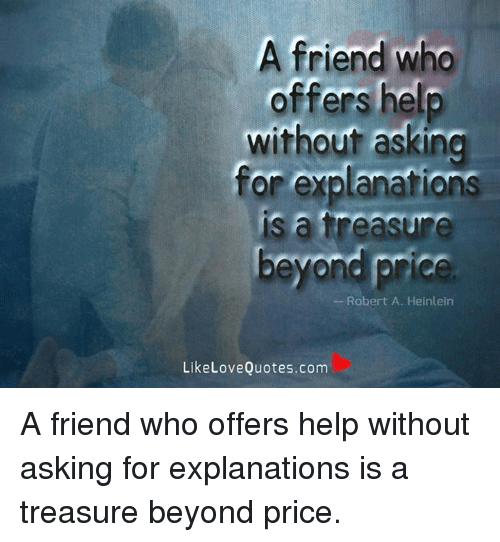 A Friend Who Offers Help Without Asking For Explanations A Measure
