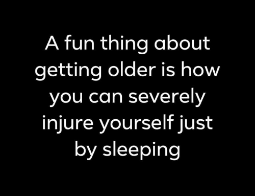 Memes, Sleeping, and 🤖: A fun thing about  getting older is how  you can severely  injure yourself just  by sleeping